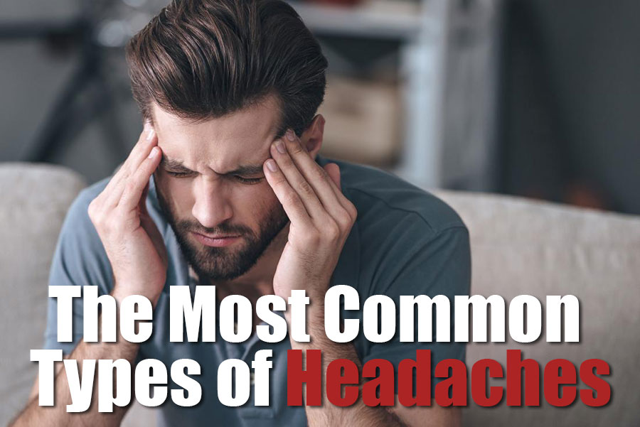 The Most Common Types of Headaches