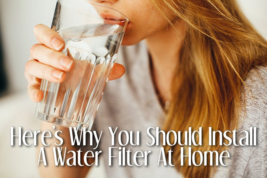 Here's Why You Should Install A Water Filter At Home
