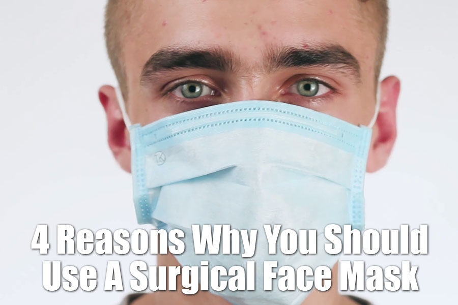 4 Reasons Why You Should Use A Surgical Face Mask